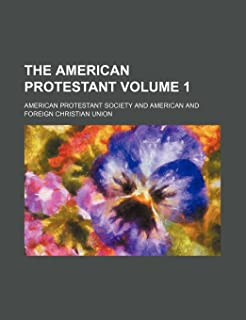 The American Protestant Volume 1
