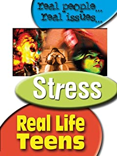 Real Life Teens: Stress