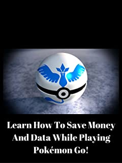 Learn How To Save Money And Data While Playing Pokémon Go!