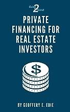 Private Financing For Real Estate Investors