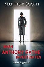 When Anthony Rathe Investigates