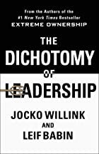 Cover image of The Dichotomy of Leadership by Jocko Willink & Leif Babin