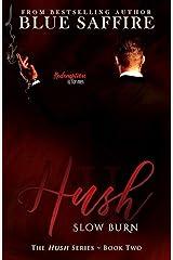 Hush 2: Slow Burn Kindle Edition