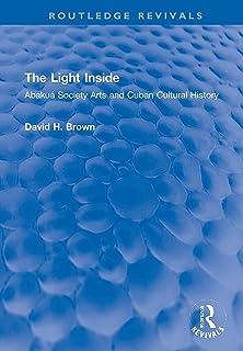 The Light Inside: Abakuá Society Arts and Cuban Cultural History