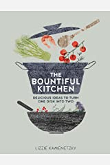 The Bountiful Kitchen: Delicious Ideas to Turn One Dish into Two Paperback