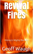 Revival Fires: History's Mighty Revivals