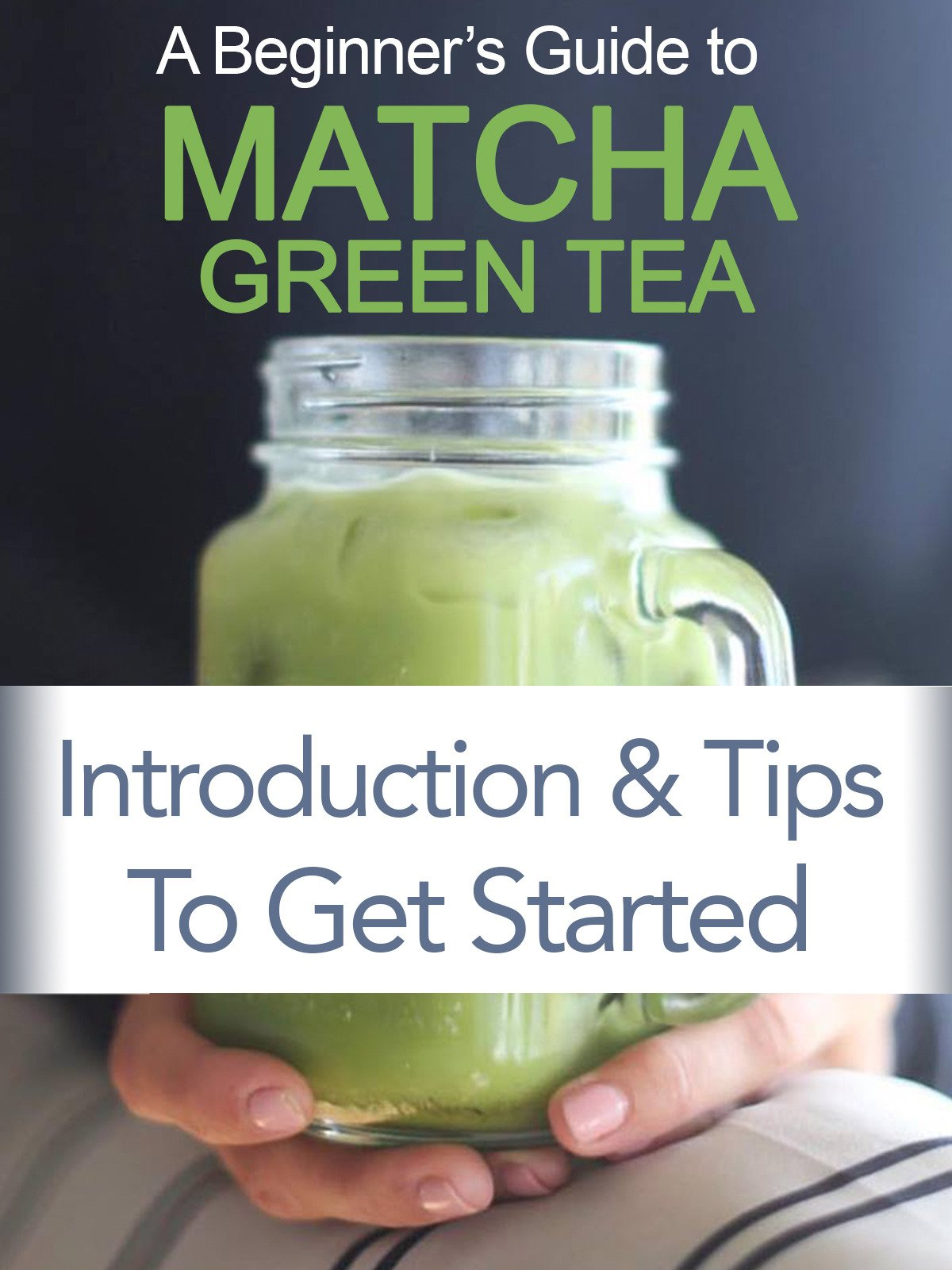 Beginners Guide Matcha Green Powder