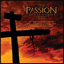 Best the passion of the christ songs songs Reviews