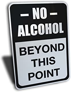 Wake Up Signs No Alcohol Beyond This Point Sign, Aluminum, Black, 7