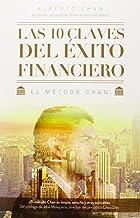 Las 10 Claves Del Éxito Financiero (Sin colección) de Alberto Chan Aneiros (8 ene 2015) Tapa blanda