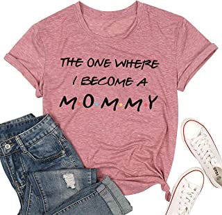MAXIMGR The One Where I Become A Mommy Shirt Women Funny Pregnany Shirts Short Sleeve Mom Shirt Top