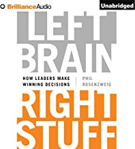 Left Brain, Right Stuff: How Leaders Make Winning Decisions