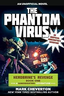 The Phantom Virus: Herobrine?s Revenge Book One (A Gameknight999 Adventure): An Unofficial Minecrafter?s Adventure (Gameknight999 Series)