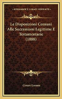 Le Disposizioni Comuni Alle Successioni Legittime E Testamentarie (1888)