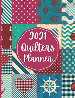 2021 Quilters Planner: Quilt Pattern A Day Planner For Women and Quilt Lovers, Quilting Gifts For Quilters For Christmas o...