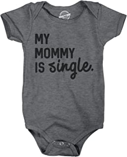 Creeper My Mommy Is Single Cute Baby Bodysuit Funny Single Mom Baby Clothes