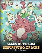 Alles Gute zum Geburtstag, Drache!: (Happy Birthday, Dragon!) Eine süße Kindergeschichte, die Kindern zeigt, wie man Geburtstag feiert. (My Dragon Books Deutsch) (German Edition)