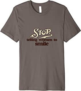 Vintage Stop telling women to smile Premium T-Shirt