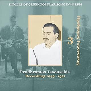 Prodhromos Tsaousakis Vol. 3 / Singers of Greek Popular Song in 78 rpm / Recordings 1949-1951