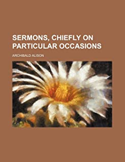 Sermons, Chiefly on Particular Occasions