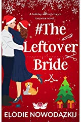 # The Leftover Bride: A second chance holiday romance (Swans Cove) Kindle Edition
