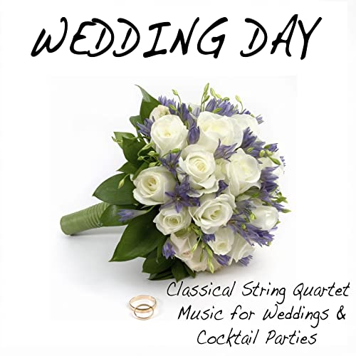 Wedding Day: Classical String Quartet Music for Weddings and