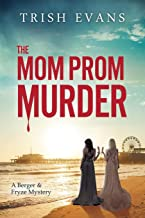 The Mom Prom Murder (Berger and Fryze Mysteries)