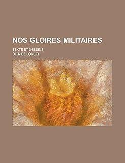 Nos Gloires Militaires; Texte Et Dessins