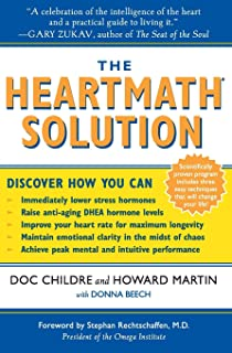 The Heartmath Solution: The Institute of Heartmath's