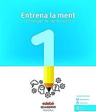 ENTRENA LA MENT. ESTRATÈGIES DE CÀLCUL MENTAL 1