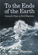 To the Ends of the Earth: Ireland's Place in Bird Migration