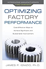 Optimizing Factory Performance: Cost-Effective Ways to Achieve Significant and Sustainable Improvement Kindle Edition