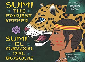 Sumi the Forest Keeper | Sumi el Cuidador del Bosque (Bilingual)