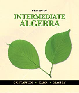 Student Solutions Manual for Gustafson/Karr/Massey S Intermediate Algebra, 9th