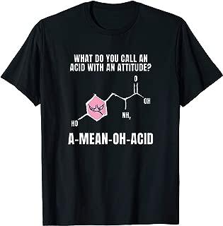 Pun Amino Acid Attitude Science Scientist Biologist T-Shirt