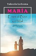 María. Entre el Bien y el Mal: Segundo libro de la Serie: María. La Llave del Triunfo (Spanish Edition)
