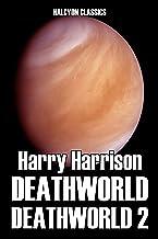 Deathworld and Deathworld 2 by Harry Harrison (Unexpurgated Edition) (Halcyon Classics)