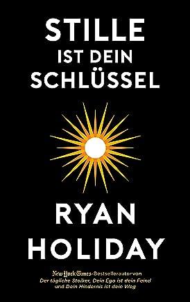Stille ist Dein Schlüssel (German Edition)
