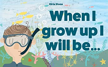 """""""When I grow up I will be..."""": Short Stories, Early Readers, Books For Kids, Beginner Readers,  Reading Books, Moral Stories For Kids, Kids Books, Toddler Books)"""