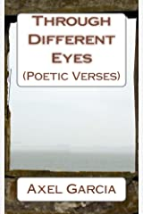 Through Different Eyes: (Poetic Verses) Kindle Edition