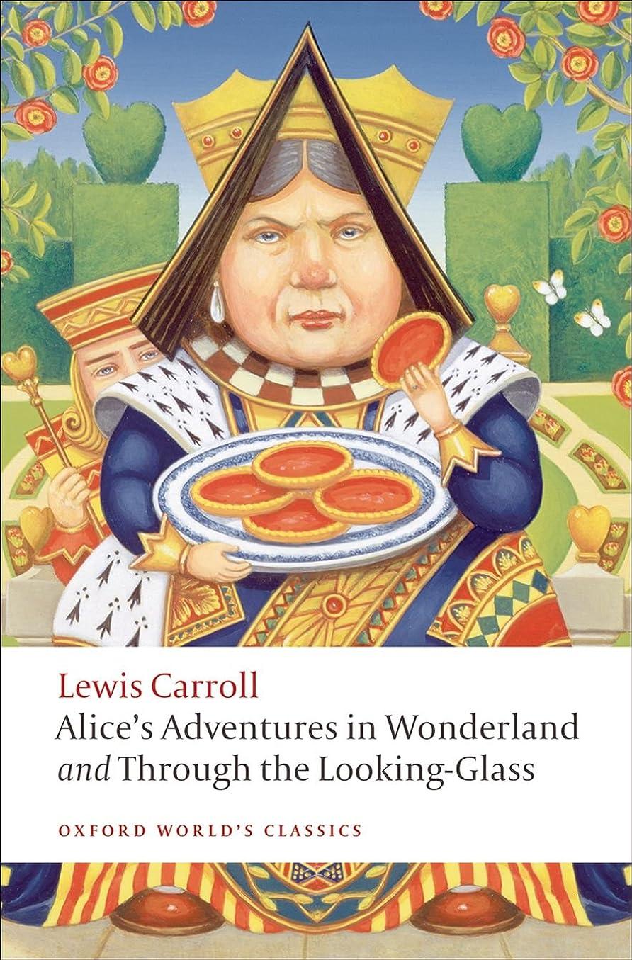 株式エンターテインメント穿孔するAlice's Adventures in Wonderland and Through the Looking-Glass and What Alice Found There (Oxford World's Classics)