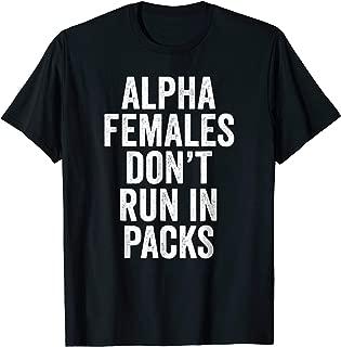 alpha females don t run in packs