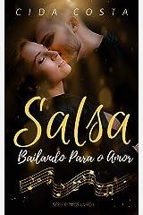 Salsa: Bailando Para o Amor (Série Ritmos Livro 1) eBook Kindle