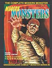 The Complete Modern Monsters: Gwandanaland Comics Monster Series #6 --- Over 350 pages of the Terrific Horrific!