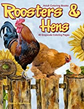 Adult Coloring Books Roosters & Hens: 48 grayscale Coloring Pages of Roosters, hens, chickens, chicks on the farm in the c...