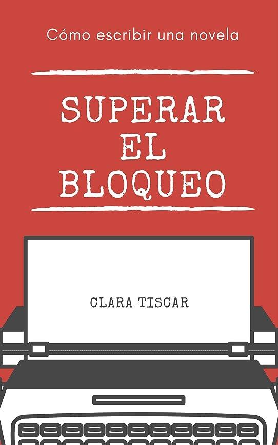 探検祭司ほのめかすCómo escribir una novela: Superar el bloqueo (Spanish Edition)
