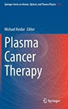 Plasma Cancer Therapy (Springer Series on Atomic, Optical, and Plasma Physics (115))
