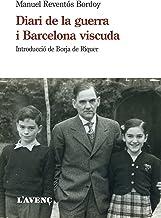 Diari de la guerra i Barcelona viscuda (Sèrie Assaig)