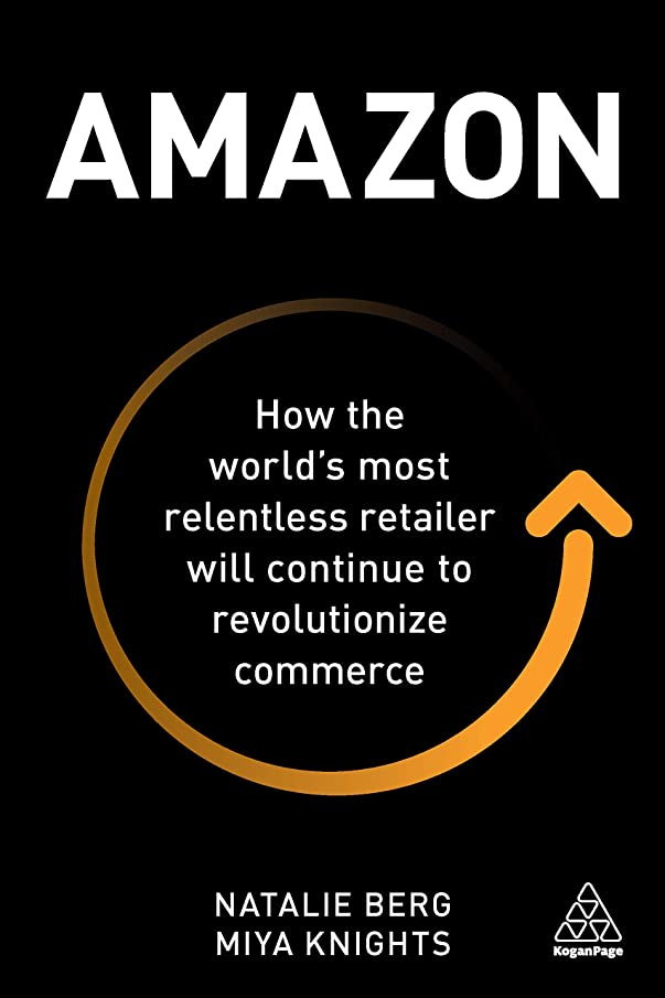 骨髄神社認識Amazon: How the World's Most Relentless Retailer will Continue to Revolutionize Commerce (English Edition)