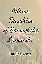 Ailana: Daughter of Samuel the Lamanite